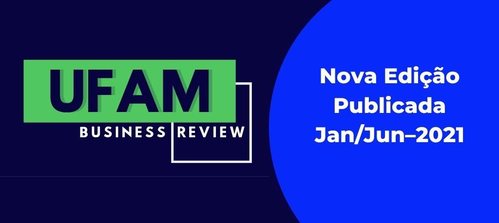Nova Edição da Revista UFAM  BUSINESS  REVIEW –UFAMBR